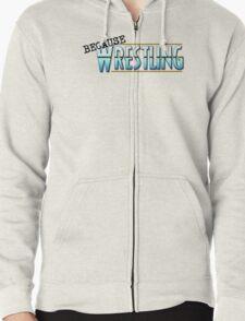 Because Wrestling Logo T-Shirt