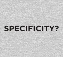 Specificity? by heroics