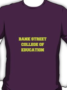 BANK STREET COLLEGE OF EDUCATION T-Shirt