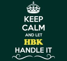 Keep Calm and Let HBK Handle it by gradyhardy