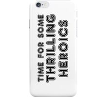 Thrilling Heroics iPhone Case/Skin