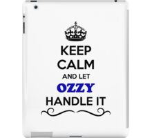 Keep Calm and Let OZZY Handle it iPad Case/Skin