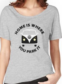 Home Is Where You Park It. Women's Relaxed Fit T-Shirt