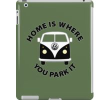 Home Is Where You Park It. iPad Case/Skin