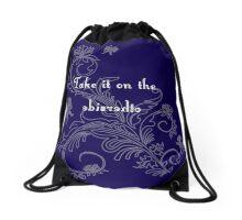 Take It On The Otherside Drawstring Bag