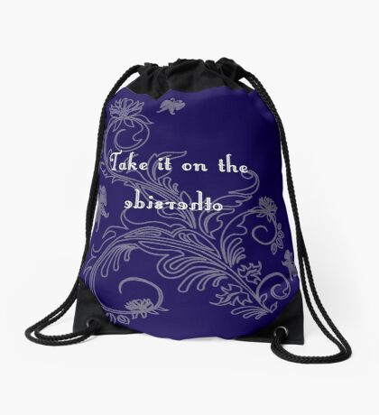 Take It On The Otherside Drawstring Bag