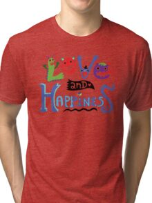 Love and Happiness  Tri-blend T-Shirt