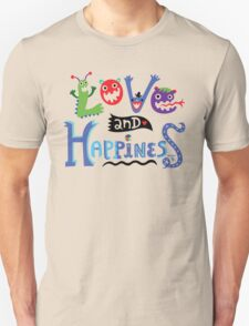 Love and Happiness  T-Shirt