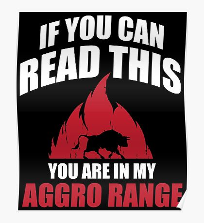 If you can read this you are in my aggro range Poster