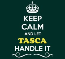 Keep Calm and Let TASCA Handle it T-Shirt