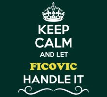 Keep Calm and Let FICOVIC Handle it T-Shirt