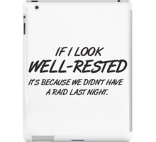 If I look well-rested it's because we did't hae a raid last night iPad Case/Skin
