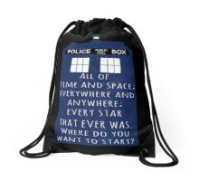 All of time and space; everywhere and anywhere; every star that ever was. Where do you want to start? (2) Drawstring Bag