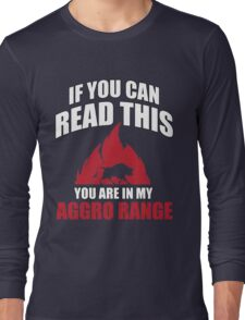 If you can read this you are in my aggro range Long Sleeve T-Shirt