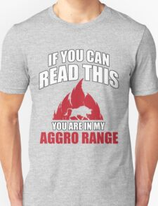 If you can read this you are in my aggro range T-Shirt