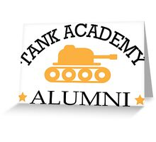 Tank academy alumni Greeting Card