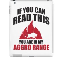 If you can read this you are in my aggro range iPad Case/Skin