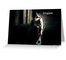 Forsaken Greeting Card