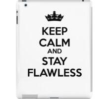 Keep Calm and Stay Flawless (Black) iPad Case/Skin