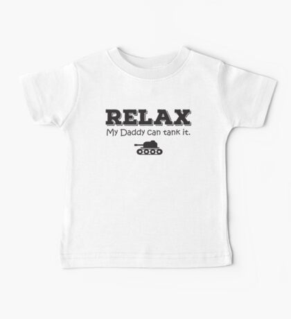 Relax my daddy can tank it Baby Tee
