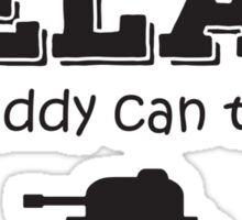 Relax my daddy can tank it Sticker