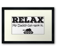 Relax my daddy can tank it Framed Print