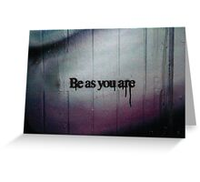 Be As You Are - Hosier Lane, Melbourne Greeting Card
