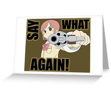 nichijou say what again pulp fiction sakamoto yuuko mai mio nano hakase anime shirt Greeting Card