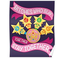 Slay Together, Stay Together - Sailor Scouts Poster