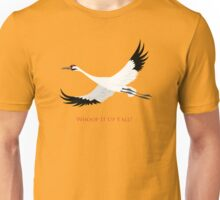 Whooping Crane - Whoop It Up Y'All Unisex T-Shirt
