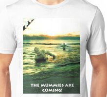 The Mummies Are Coming Unisex T-Shirt