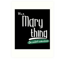 """""""It's a Mary Thing, You Wouldn't Understand""""#960060 Art Print"""