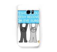 Speedy recovery from eye surgery with cats. Samsung Galaxy Case/Skin