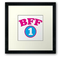 BFF 1 Best friends forever number 1 with matching 2 Framed Print