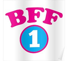 BFF 1 Best friends forever number 1 with matching 2 Poster