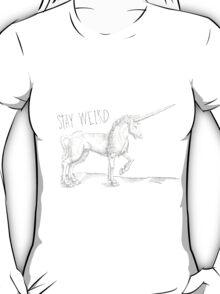 Stay Weird Unicorn  T-Shirt