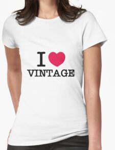 I Love Vintage. Womens Fitted T-Shirt