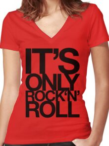 IT'S ONLY ROCK 'N' ROLL Women's Fitted V-Neck T-Shirt