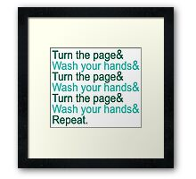 Turn the page & wash your hands Framed Print