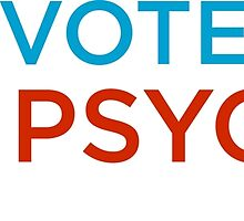You Vote for the Pscyho by Propaganda Fashion