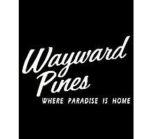 Wayward Pines - Where Paradise is Home Photographic Print