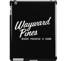 Wayward Pines - Where Paradise is Home iPad Case/Skin