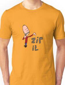 zip it ! Unisex T-Shirt