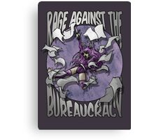 Rage against the Bureaucracy Canvas Print