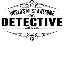 World's Most Awesome Detective by GiftIdea