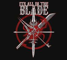 All In The Blade Unisex T-Shirt