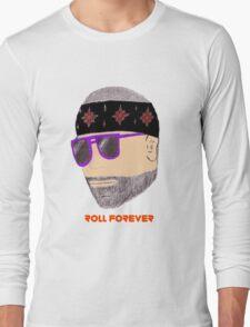 Roll forever Long Sleeve T-Shirt