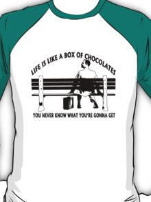 Life is like a box of chocolates... T-Shirt