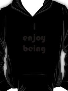 i enjoy being T-Shirt