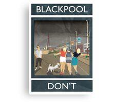 Blackpool - Don't Canvas Print